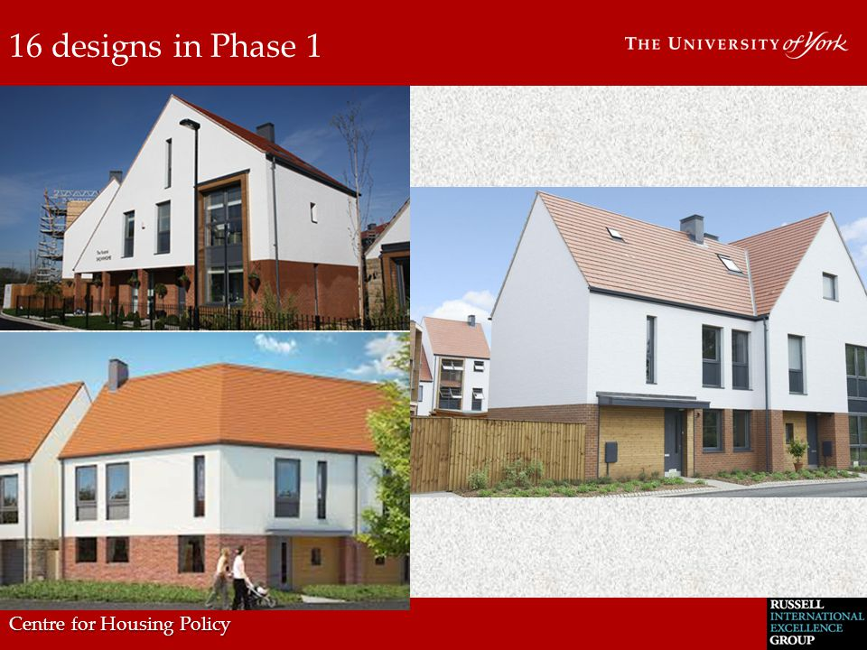 Centre for Housing Policy 16 designs in Phase 1