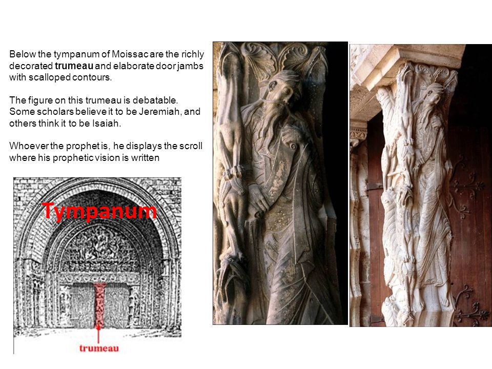 Below the tympanum of Moissac are the richly decorated trumeau and elaborate door jambs with scalloped contours. The figure on this trumeau is debatab