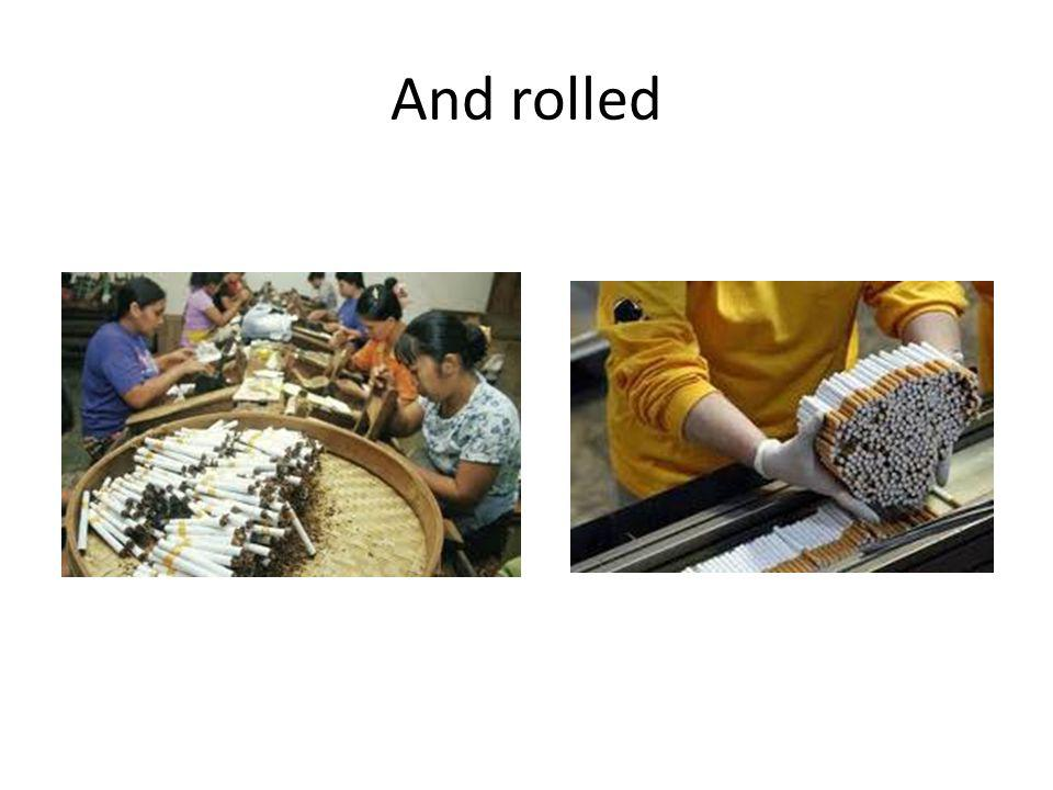 And rolled