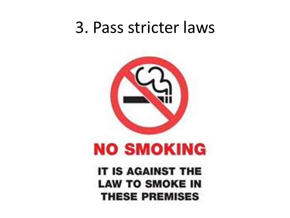 3. Pass stricter laws