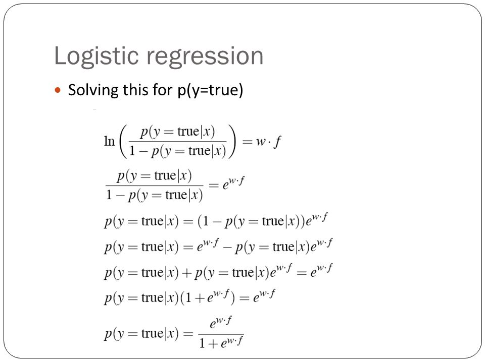 Logistic regression Solving this for p(y=true)