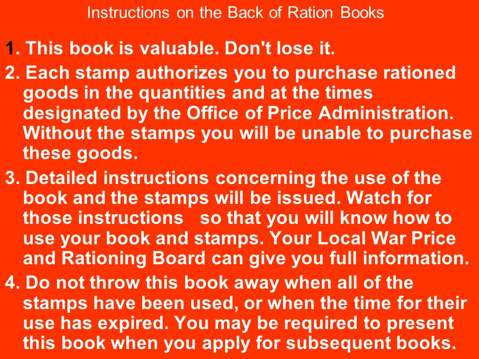Instructions on the Back of Ration Books 1. This book is valuable.