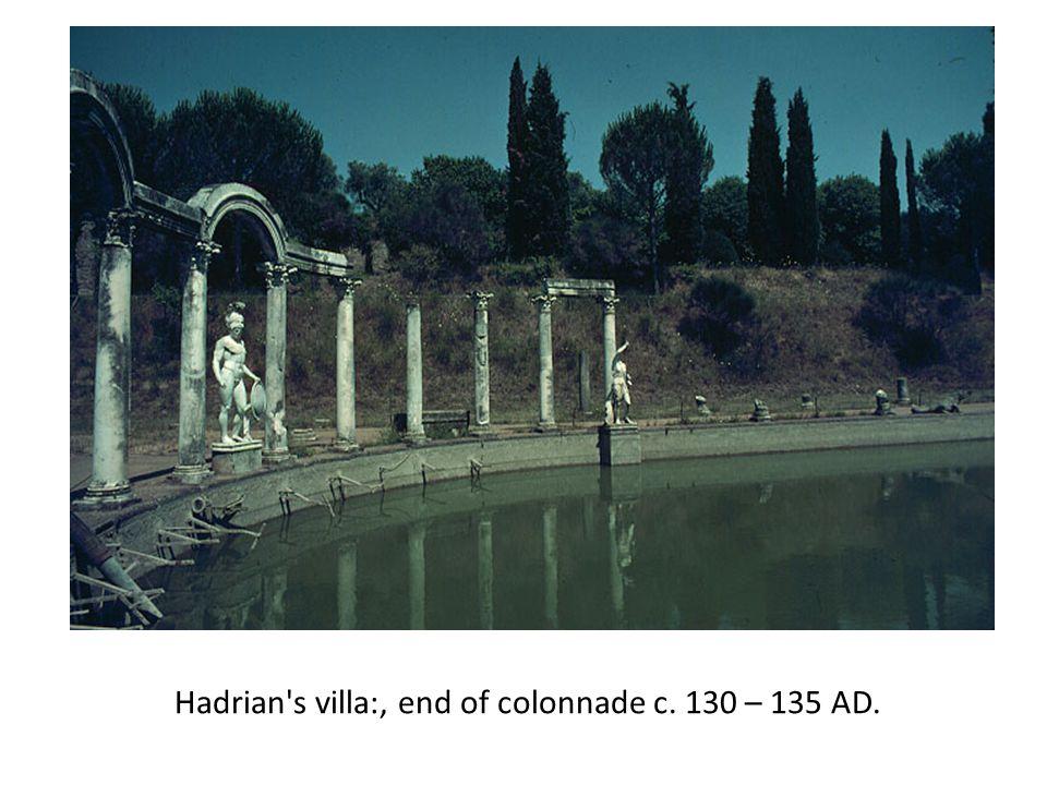Hadrian's villa:, end of colonnade c. 130 – 135 AD.