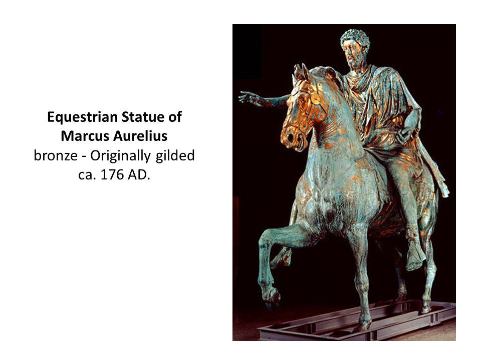 Equestrian Statue of Marcus Aurelius bronze - Originally gilded ca. 176 AD.