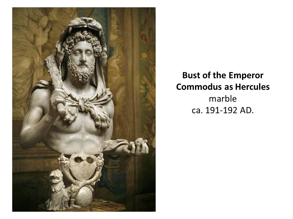 Bust of the Emperor Commodus as Hercules marble ca. 191-192 AD.