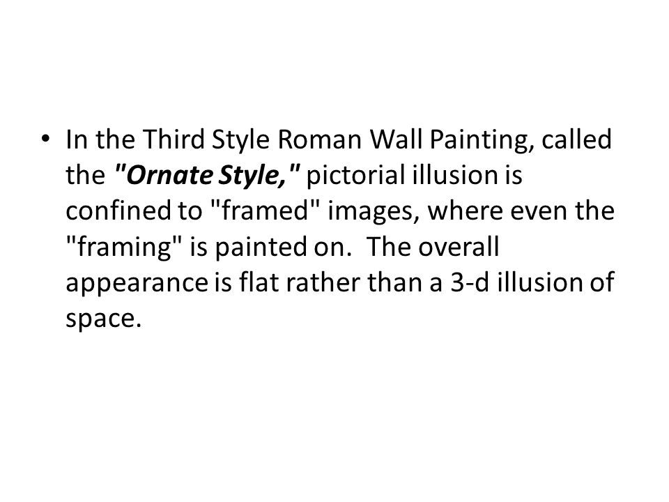 In the Third Style Roman Wall Painting, called the