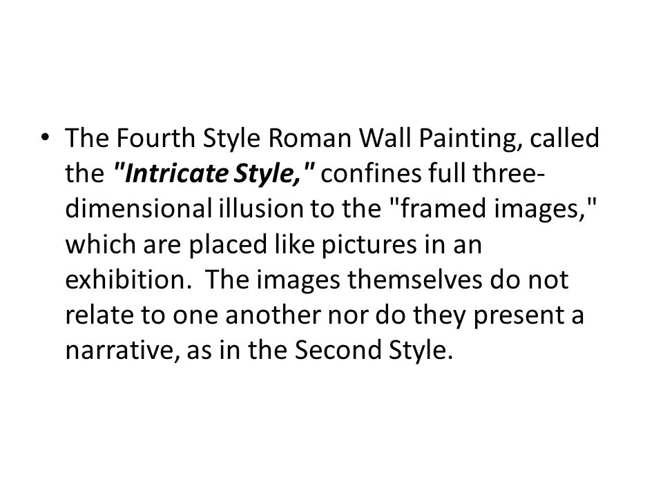 The Fourth Style Roman Wall Painting, called the