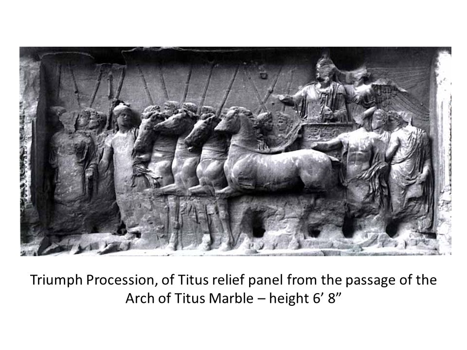 Triumph Procession, of Titus relief panel from the passage of the Arch of Titus Marble – height 6 8
