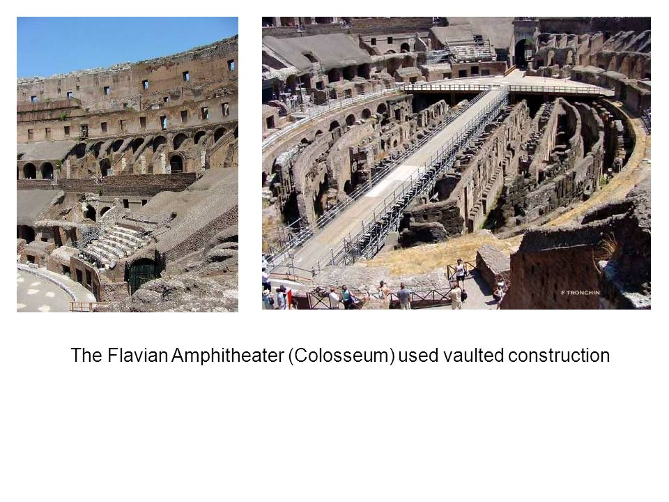 The Flavian Amphitheater (Colosseum) used vaulted construction