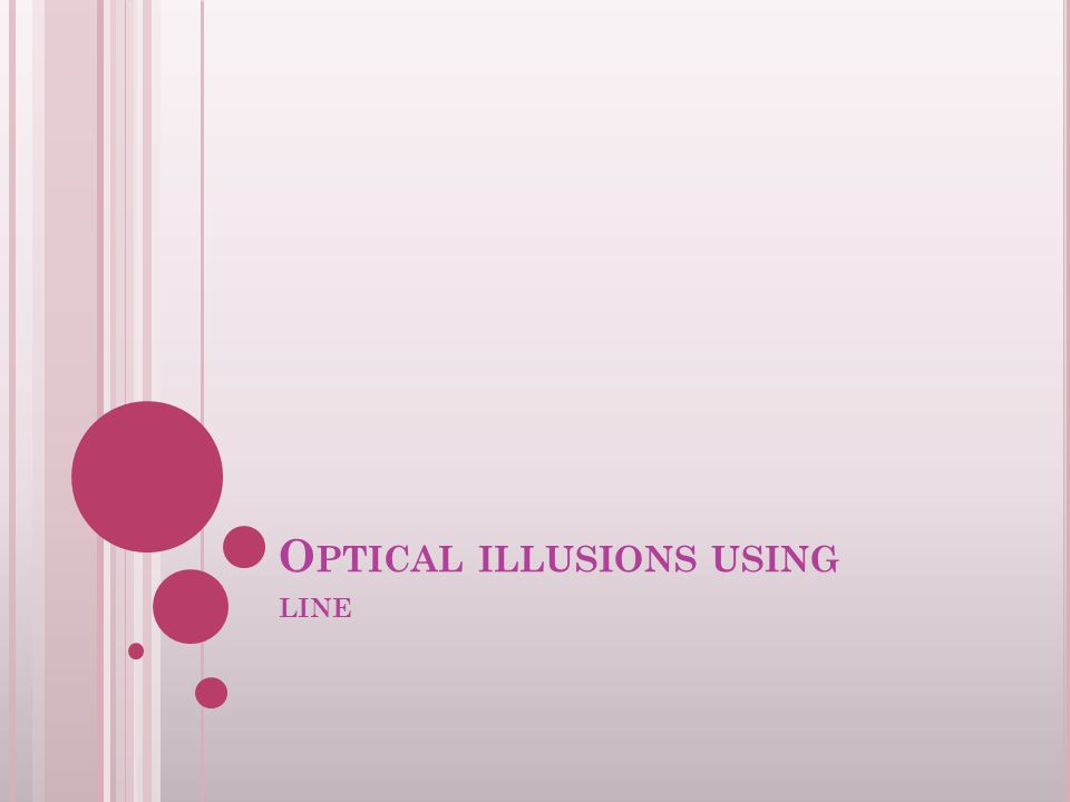 O PTICAL ILLUSIONS USING LINE