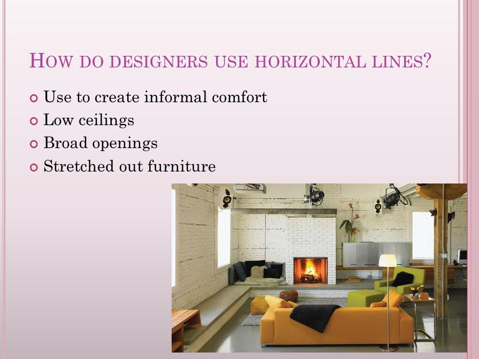 H OW DO DESIGNERS USE HORIZONTAL LINES .