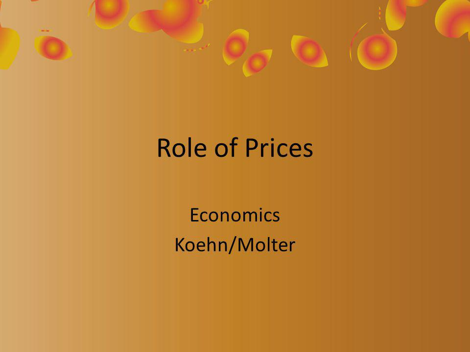 Role of Prices Economics Koehn/Molter