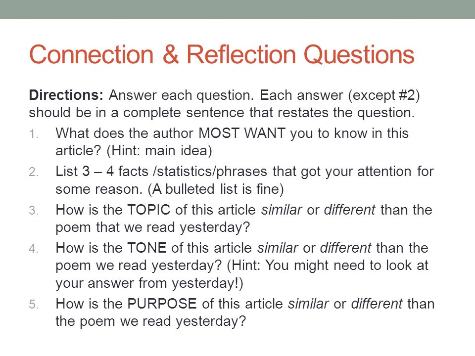 Connection & Reflection Questions Directions: Answer each question. Each answer (except #2) should be in a complete sentence that restates the questio