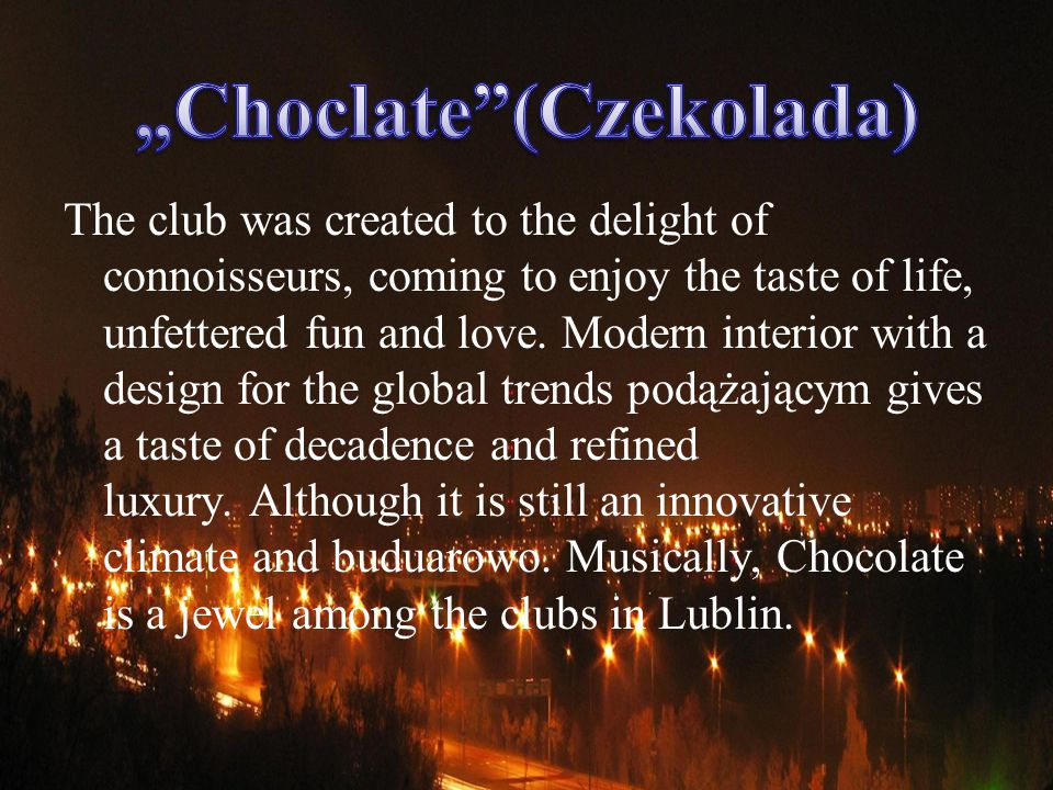 The club was created to the delight of connoisseurs, coming to enjoy the taste of life, unfettered fun and love.