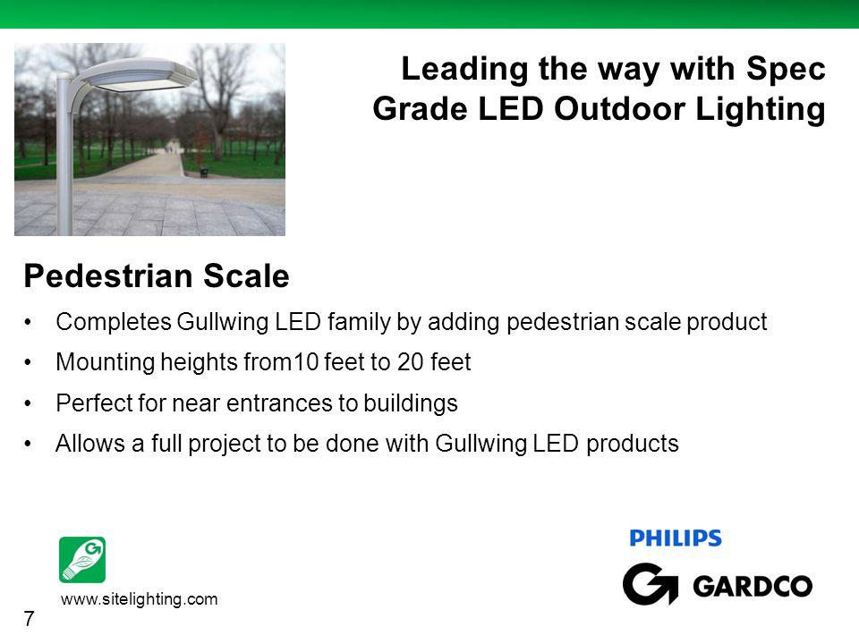 www.sitelighting.com http://www.case-mate.com/iPhone-3G-Cases/Case-Mate-iPhone-3G--3GS-Say-What- Cases.asp Leading the way with Spec Grade LED Outdoor Lighting Pedestrian Scale Completes Gullwing LED family by adding pedestrian scale product Mounting heights from10 feet to 20 feet Perfect for near entrances to buildings Allows a full project to be done with Gullwing LED products 7