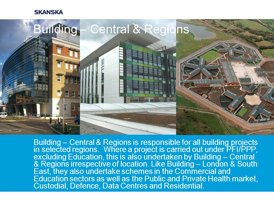 Building – Central & Regions is responsible for all building projects in selected regions.