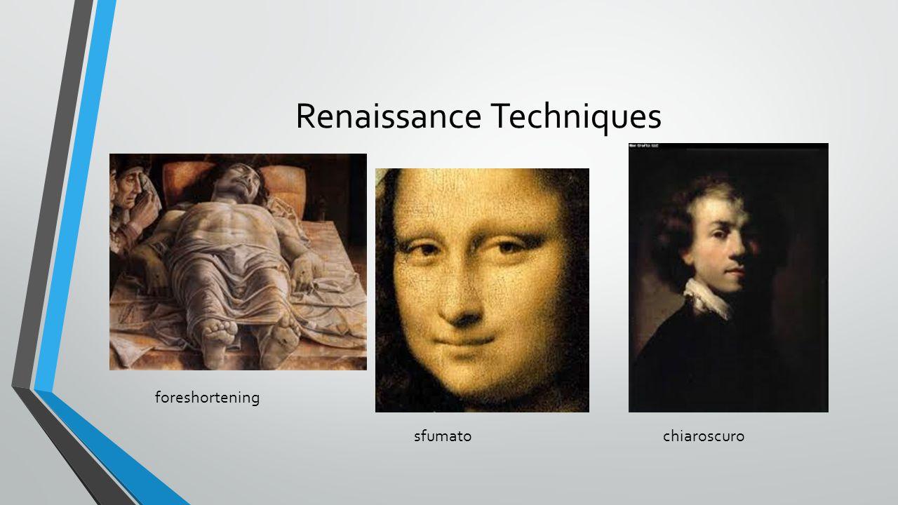 Renaissance Techniques foreshortening sfumatochiaroscuro