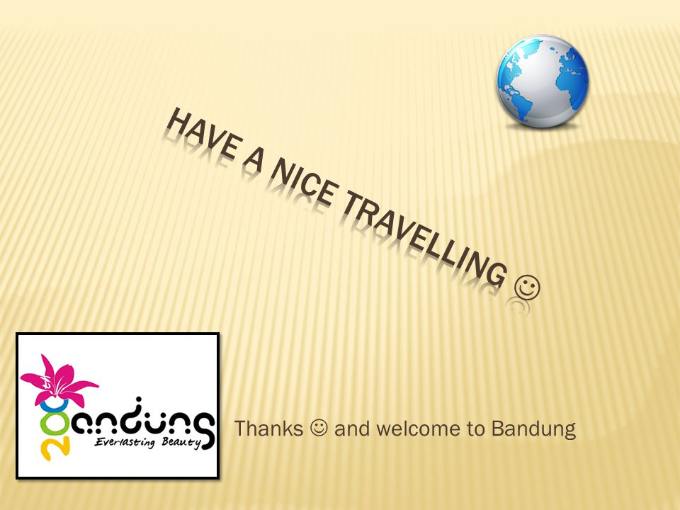 Thanks and welcome to Bandung