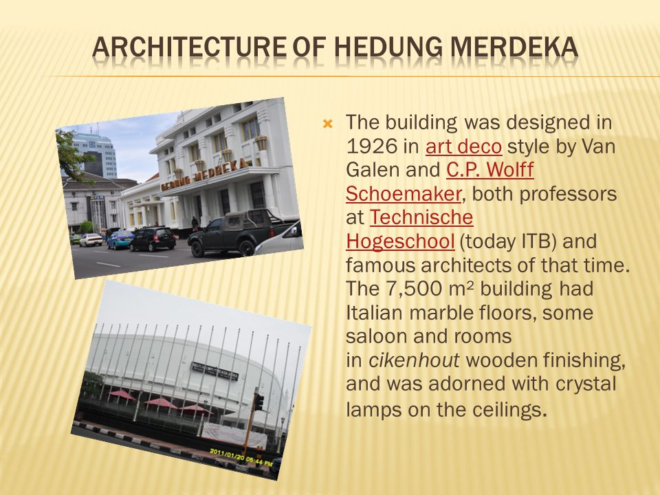 The building was designed in 1926 in art deco style by Van Galen and C.P.
