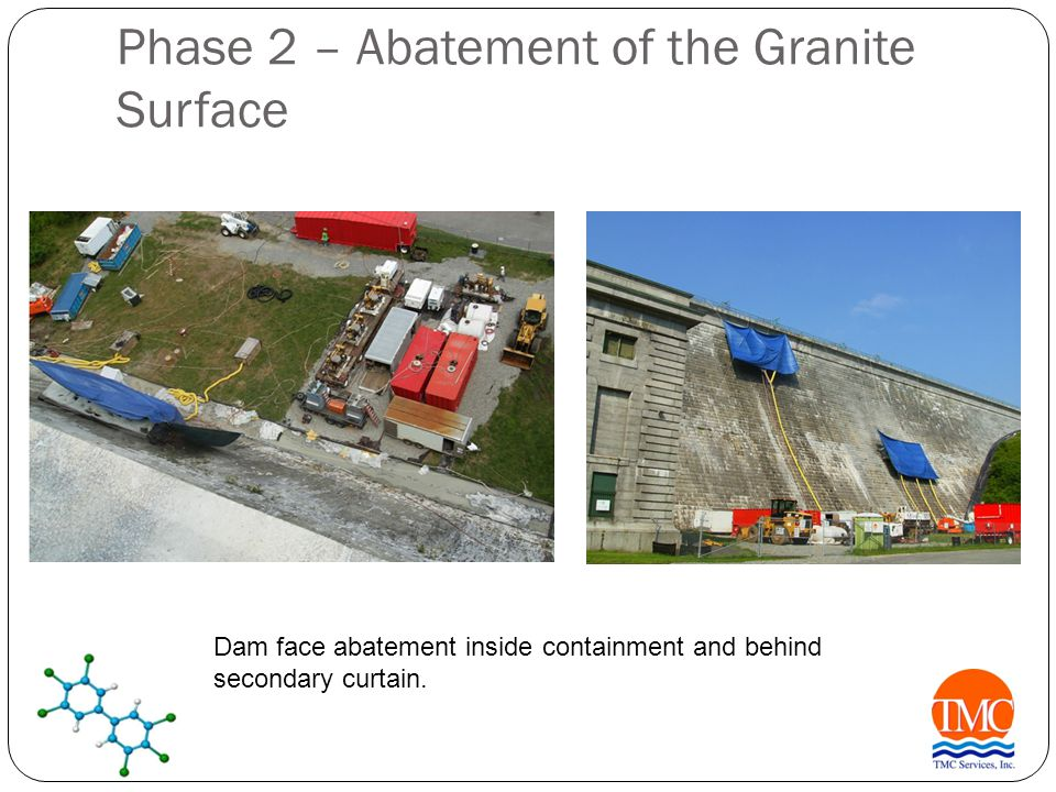 Phase 2 – Abatement of the Granite Surface Dam face abatement inside containment and behind secondary curtain.