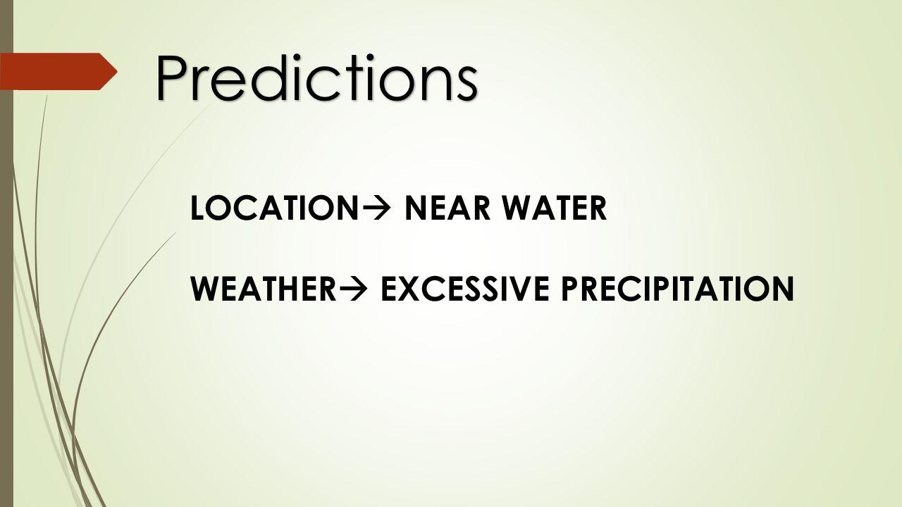 Predictions LOCATION NEAR WATER WEATHER EXCESSIVE PRECIPITATION