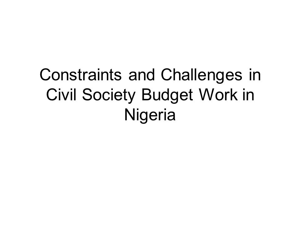 Constraints and Challenges in Civil Society Budget Work in Nigeria
