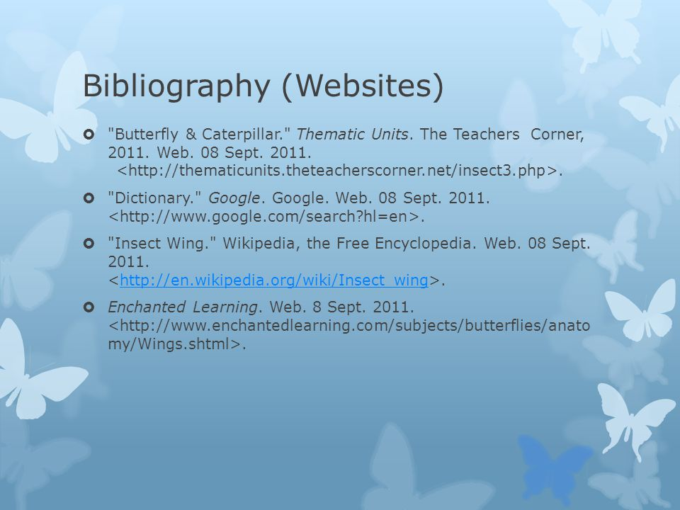 Bibliography (Websites) Butterfly & Caterpillar. Thematic Units.