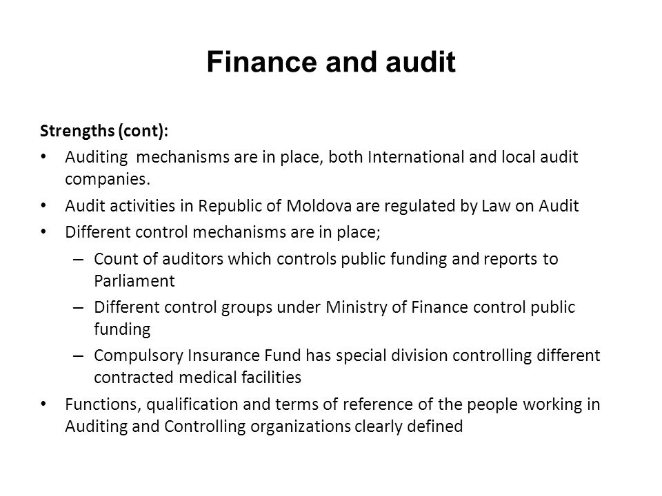 Finance and audit Strengths (cont): Auditing mechanisms are in place, both International and local audit companies.
