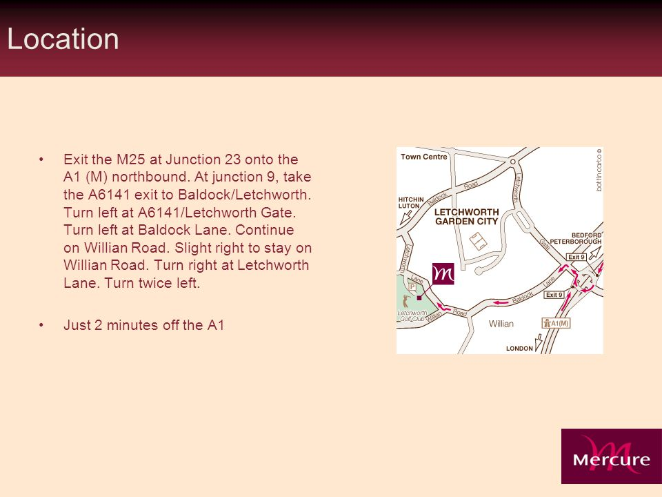 Location Exit the M25 at Junction 23 onto the A1 (M) northbound.
