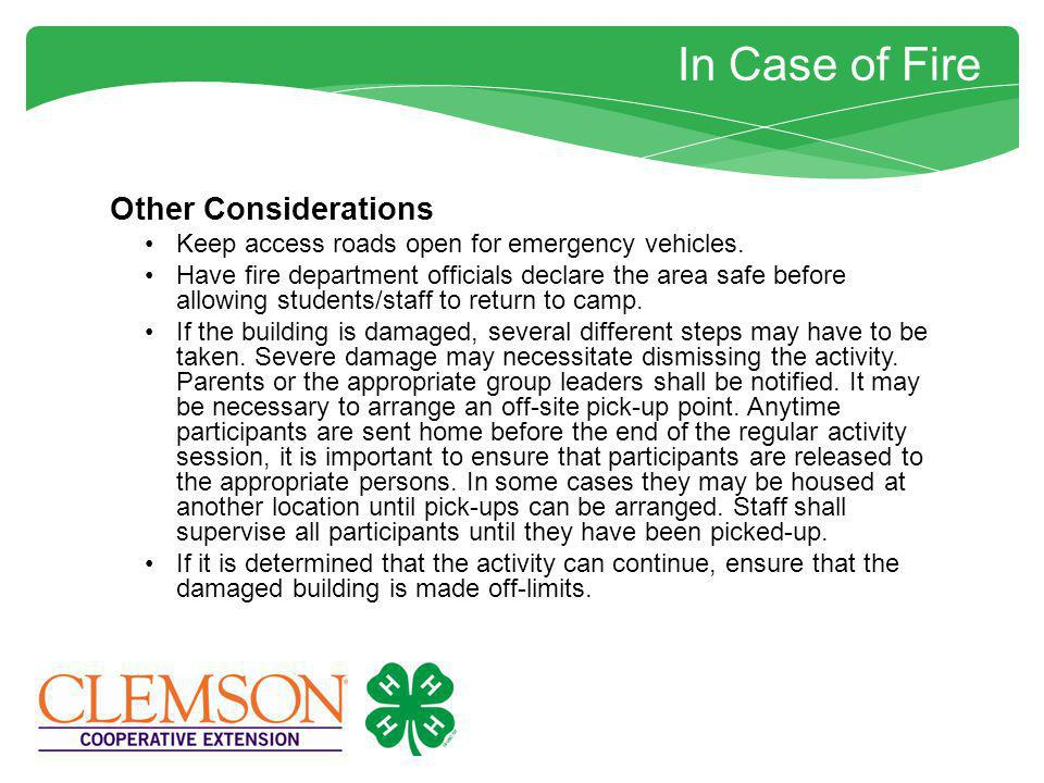 In Case of Fire Care for Injured If there are injuries, notify necessary rescue personnel.