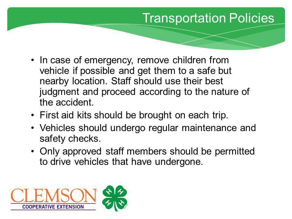Transportation Policies Vehicle should only transport the number of passengers it was designed for and not exceed that limit.