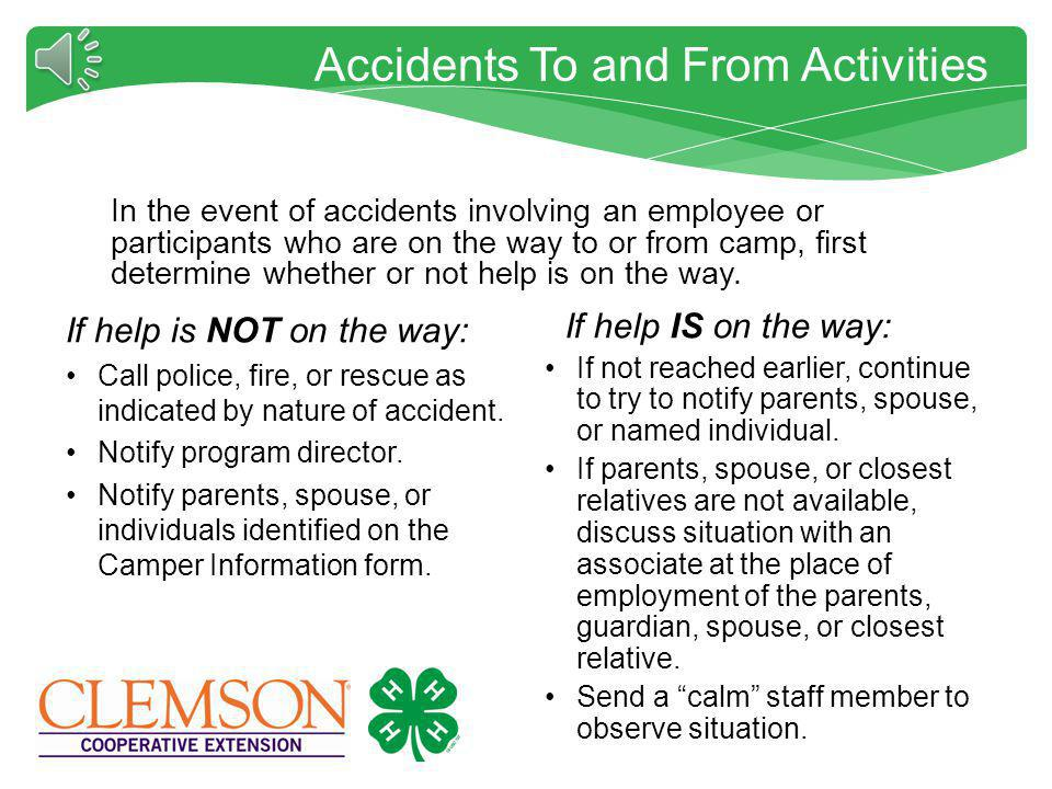 For Minor Accidents at 4-H activities For minor accidents or injuries, obtain the necessary supplies from the First Aid kits and treat.
