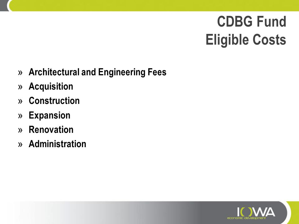 CDBG Fund Eligible Costs » Architectural and Engineering Fees » Acquisition » Construction » Expansion » Renovation » Administration
