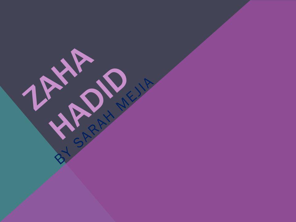 ZAHA HADID BY SARAH MEJIA