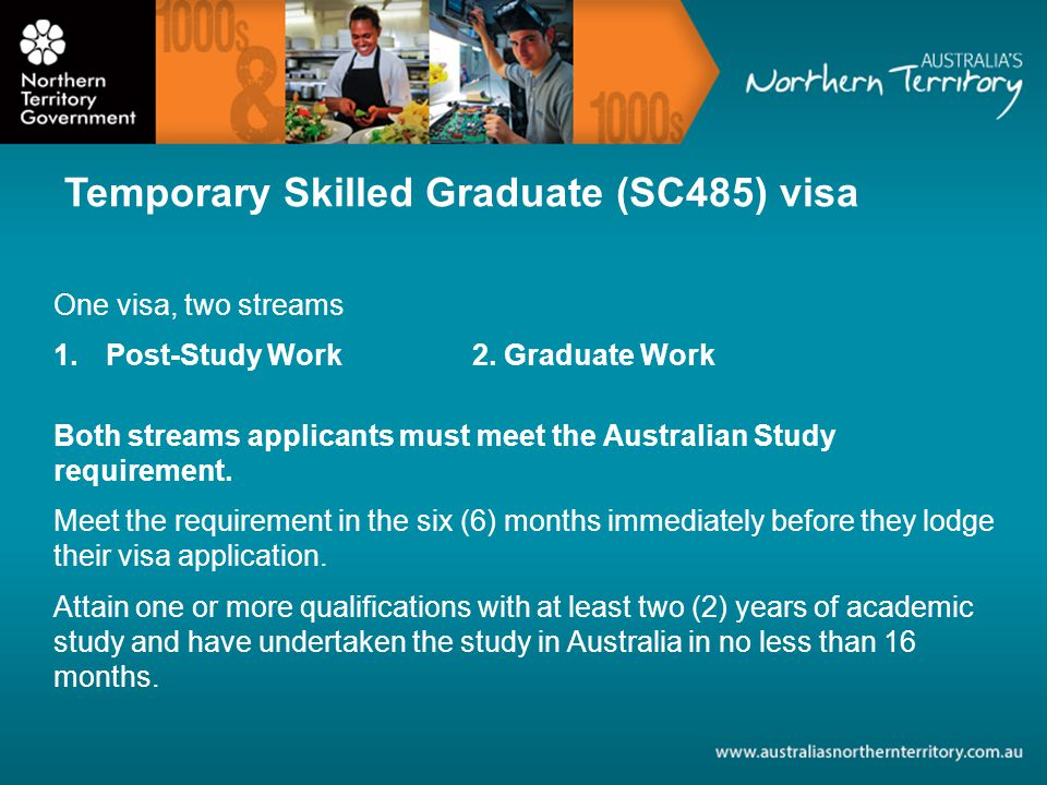 Temporary Skilled Graduate (SC485) visa One visa, two streams 1.Post-Study Work 2.