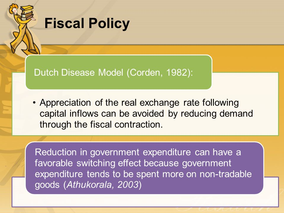 Fiscal Policy Appreciation of the real exchange rate following capital inflows can be avoided by reducing demand through the fiscal contraction.