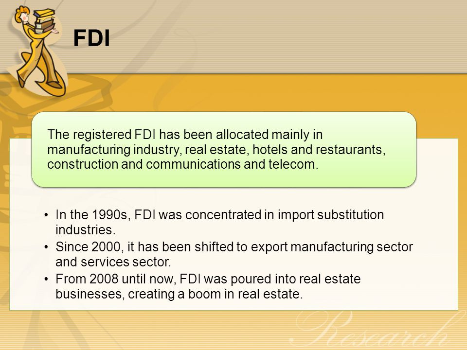 FDI In the 1990s, FDI was concentrated in import substitution industries.