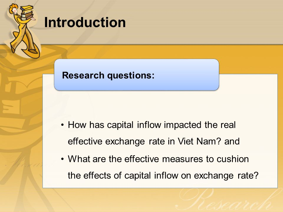 Introduction How has capital inflow impacted the real effective exchange rate in Viet Nam.