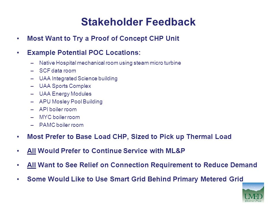 Stakeholder Feedback Most Want to Try a Proof of Concept CHP Unit Example Potential POC Locations: –Native Hospital mechanical room using steam micro
