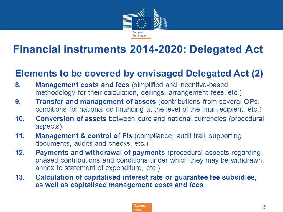 Regional Policy Financial instruments 2014-2020: Delegated Act Elements to be covered by envisaged Delegated Act (2) Management costs and fees (simpli