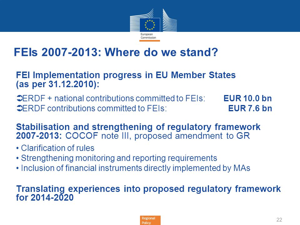 Regional Policy FEIs 2007-2013: Where do we stand? FEI Implementation progress in EU Member States (as per 31.12.2010): ERDF + national contributions