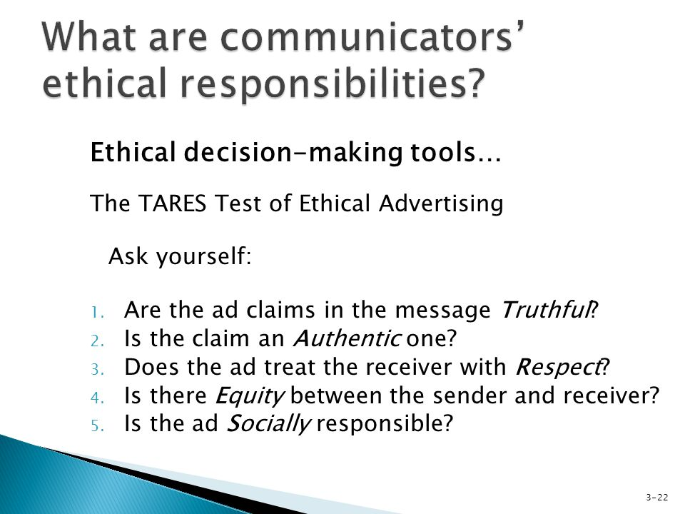 Ethical decision-making tools… The TARES Test of Ethical Advertising Ask yourself: 1.