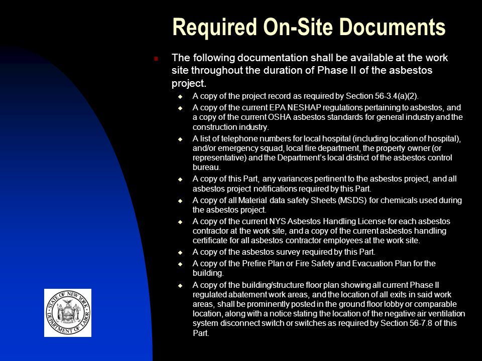 Required On-Site Documents The following documentation shall be available at the work site throughout the duration of Phase II of the asbestos project