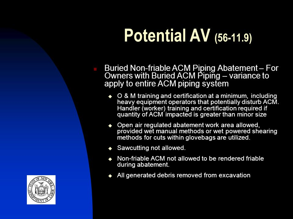Potential AV (56-11.9) Buried Non-friable ACM Piping Abatement – For Owners with Buried ACM Piping – variance to apply to entire ACM piping system O &