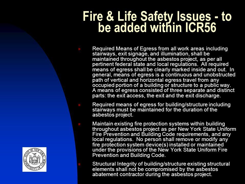 Fire & Life Safety Issues - to be added within ICR56 Required Means of Egress from all work areas including stairways, exit signage, and illumination,