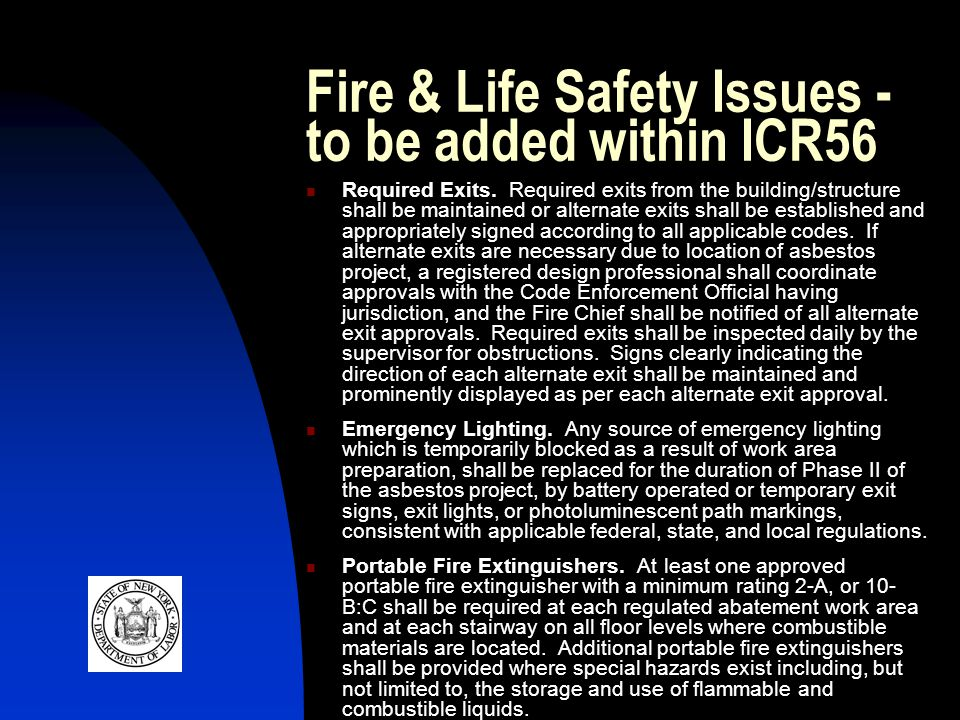 Fire & Life Safety Issues - to be added within ICR56 Required Exits. Required exits from the building/structure shall be maintained or alternate exits