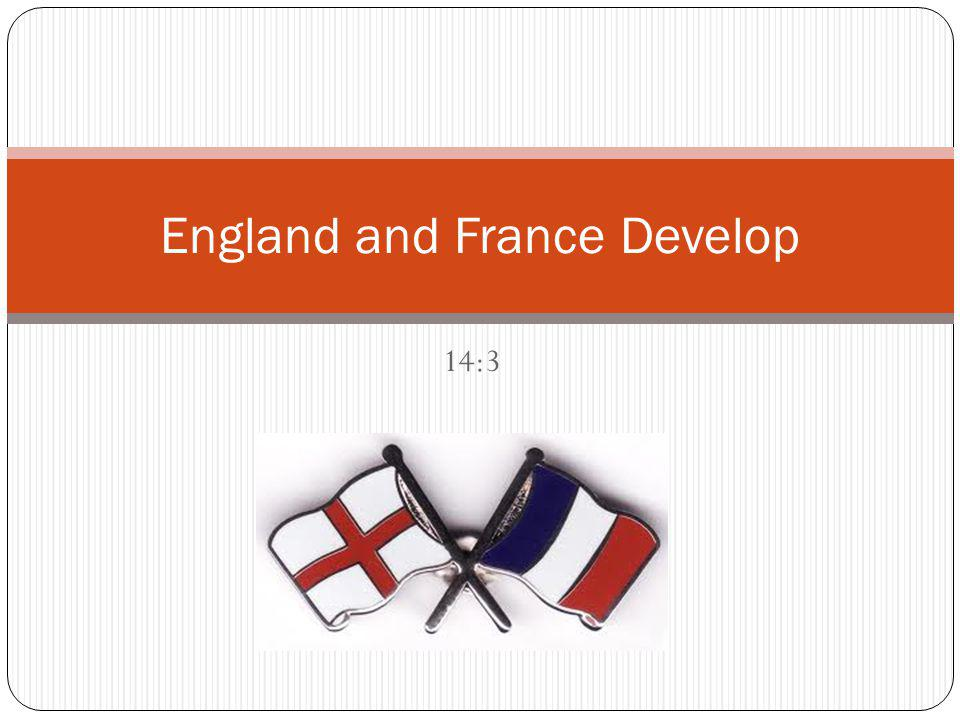 14:3 England and France Develop