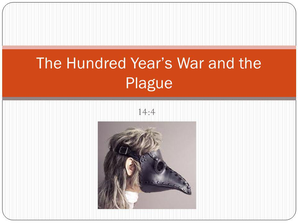 14:4 The Hundred Years War and the Plague