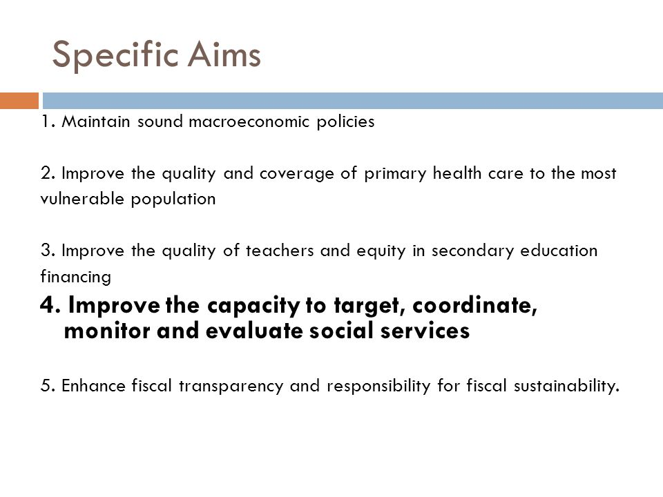 Specific Aims 1.Maintain sound macroeconomic policies 2.