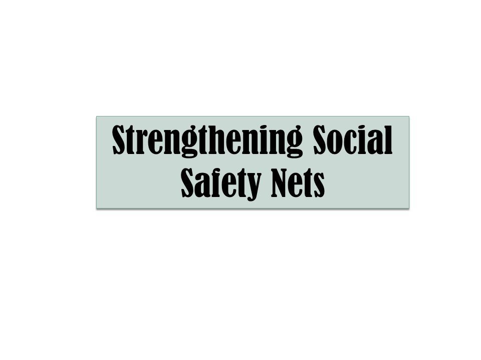 Strengthening Social Safety Nets